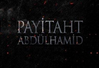 Payitaht Abdülhamid Ne Zaman Başlıyor Hangi Gün Yeni Bölüm Son Bölüm Tekrarları Yayınlanacak Saat Kaçta