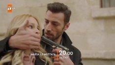 Maria Ile Mustafa 17. Bölüm Fragmanı (Final)