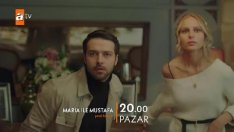 Maria Ile Mustafa 15. Bölüm 2. Fragmanı