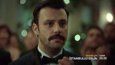İstanbullu Gelin 68. Bölüm Fragmanı