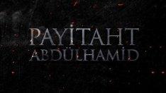 Payitaht Abdülhamid Yeni Sezon Tarihi Belli Oldu