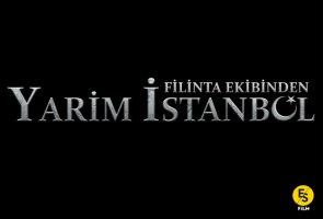 Yarim İstanbul Oyuncuları Konusu Kadrosu Karakterleri